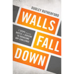 Walls Fall Down ~ 7 Part Sermon Series