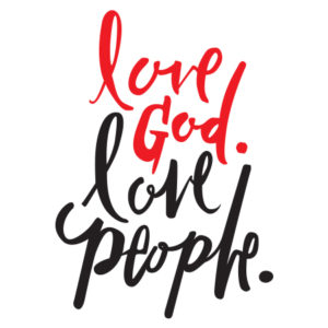 Image result for LOve God, Love People